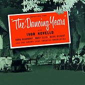 Play & Download The Dancing Years by Ivor Novello | Napster