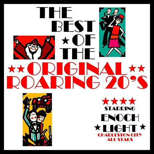 Play & Download The Best Of The Original Roaring 20's by Enoch Light | Napster