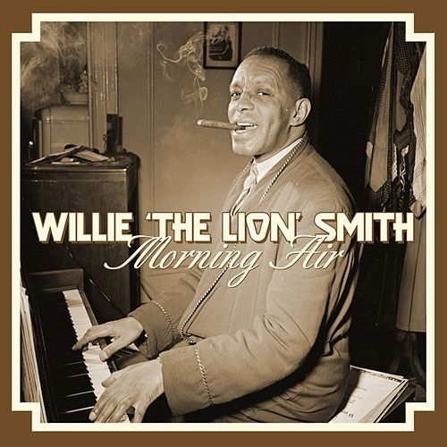 Play & Download Morning Air by Willie 'The Lion' Smith | Napster