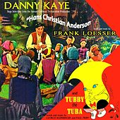Hans Christian Anderson & Tubby The Tuba by Danny Kaye
