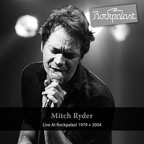 Live At Rockpalast 1979 + 2004 by Mitch Ryder
