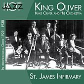 Play & Download St. James Infirmary (In Chronological Order 1929 - 1930) by King Oliver | Napster
