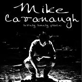 Play & Download Lovely Lonely Place by Mike Cavanaugh | Napster