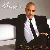 Play & Download Tiene Que Ser Manolín by Manolin, El Medico De La Salsa | Napster