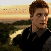 Play & Download Loving On Empty by Dan Godlin | Napster