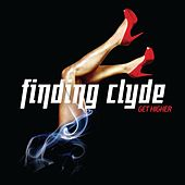 Play & Download Get Higher by Finding Clyde | Napster