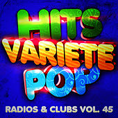 Play & Download Hits variété pop Vol. 45 (Top radios & clubs) by Hits Variété Pop | Napster
