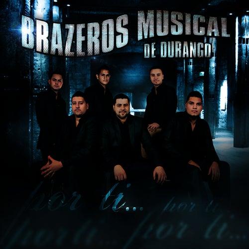 Play & Download Por Ti by Brazeros Musical De Durango | Napster