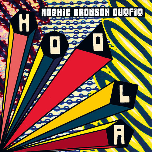 Hoola Remixes 2 by Archie Bronson Outfit