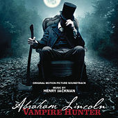 Play & Download Abraham Lincoln: Vampire Hunter by Henry Jackman | Napster
