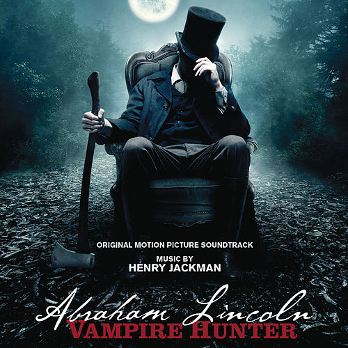 Abraham Lincoln: Vampire Hunter by Henry Jackman