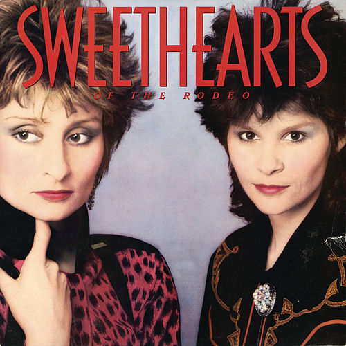Play & Download Sweethearts Of The Rodeo by Sweethearts of the Rodeo | Napster