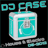 DJ Case House & Electro (06-2012) by Various Artists