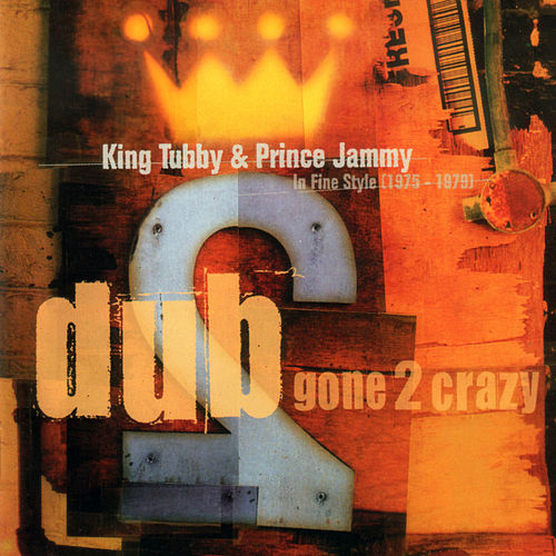 Play & Download Dub Gone 2 Crazy by King Tubby | Napster