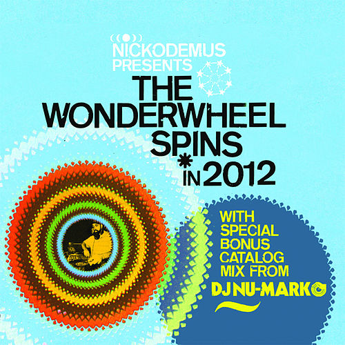Play & Download The Wonderwheel Spins 2012 by Various Artists | Napster