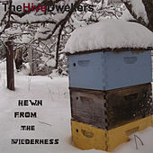 Play & Download Hewn From The Wilderness by The Hive Dwellers | Napster