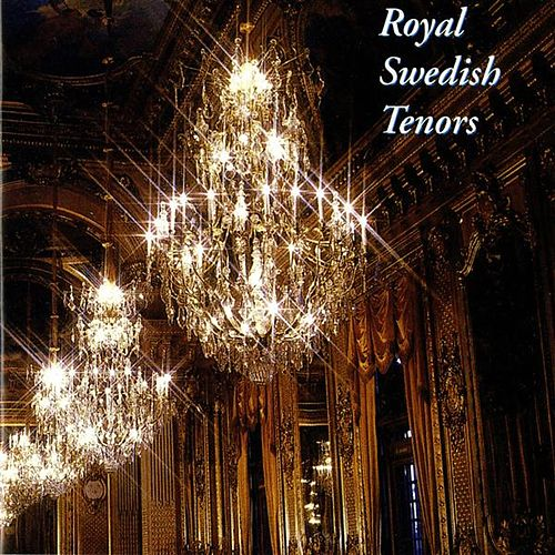 Play & Download Royal Swedish Tenors (1905-1980) by Various Artists   Napster