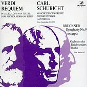 Verdi: Requiem - Bruckner: Symphony No. 9 (excerpts) (1937, 1939) by Various Artists