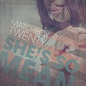 She's So Mean by Matchbox Twenty