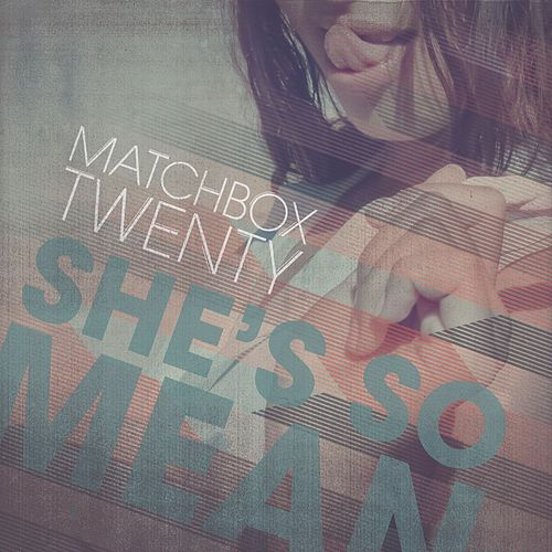 Play & Download She's So Mean by Matchbox Twenty | Napster
