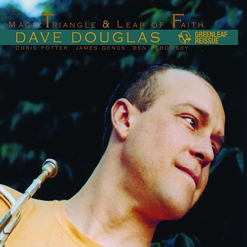Magic Triangle / Leap Of Faith by Dave Douglas