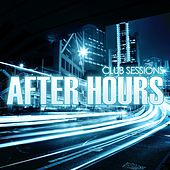 Club Sessions After Hours by Various Artists