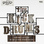 Play & Download Something's Gotta Give EP by The Kickdrums | Napster