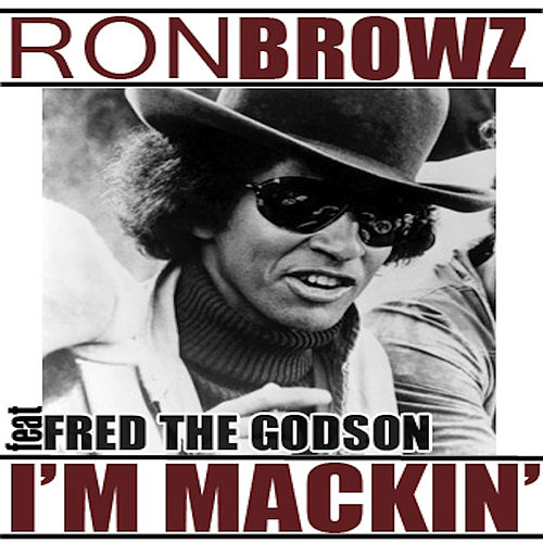 Play & Download I'm Mackin' (feat. Fred The Godson) by Ron Browz | Napster