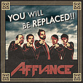 Play & Download You Will Be Replaced by Affiance | Napster