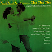 Play & Download Cha Cha Cha Solamente Cha Cha Cha by Orquestra Romântica Brasileira | Napster