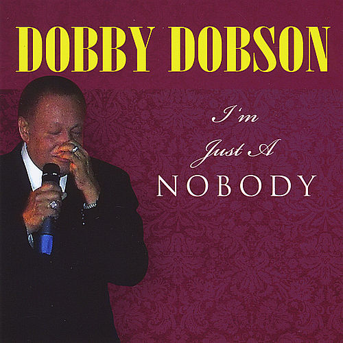 Play & Download I'm Just a Nobody by Dobby Dobson | Napster