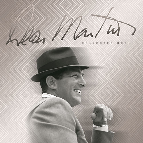 Play & Download Collected Cool by Dean Martin | Napster