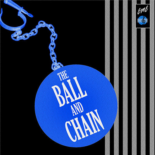 Play & Download The Ball and Chain by Various Artists | Napster