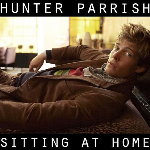 Play & Download Sitting At Home by Hunter Parrish | Napster