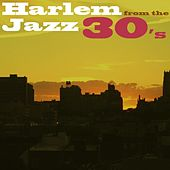Play & Download Harlem Jazz Of The 30's by Various Artists | Napster