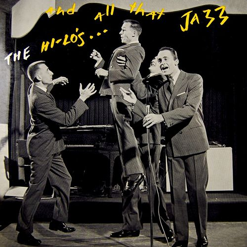 Play & Download And All That Jazz by The Hi-Lo's | Napster