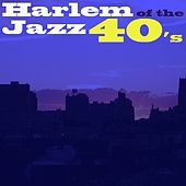 Play & Download Harlem Jazz Of The 40's by Various Artists | Napster