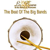 Play & Download The Beat Of The Big Bands by Les Brown | Napster
