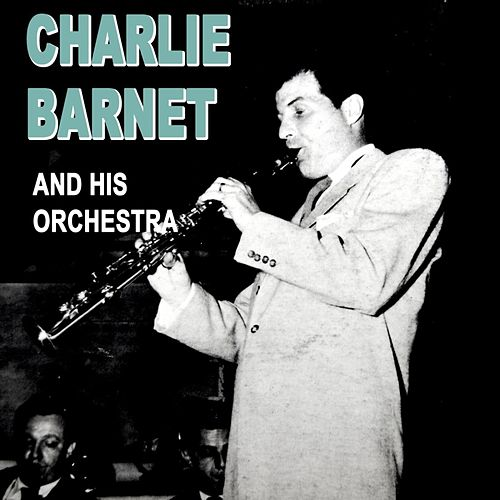 Fair And Warmer by Charlie Barnet & His Orchestra