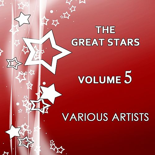 Play & Download The Great Stars Volume 5 by Various Artists | Napster