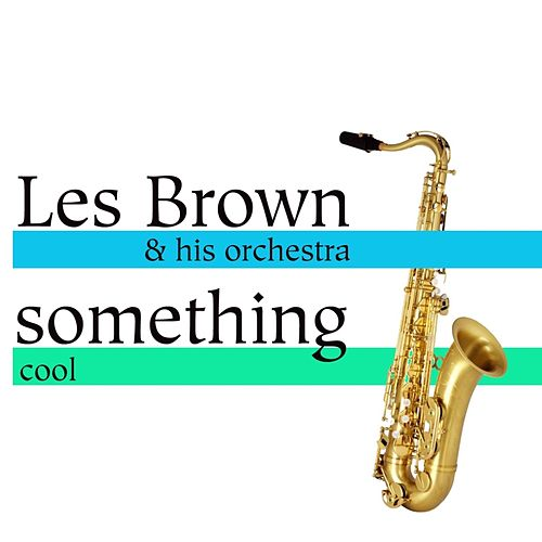 Play & Download Something Cool by Les Brown | Napster