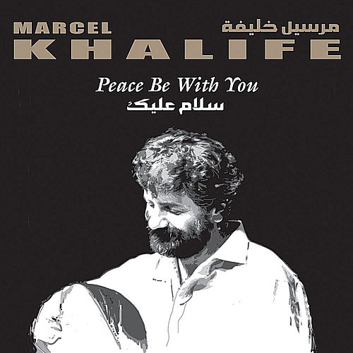 Play & Download Peace Be With You by Marcel Khalife | Napster