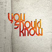 You Should Know - Single by On