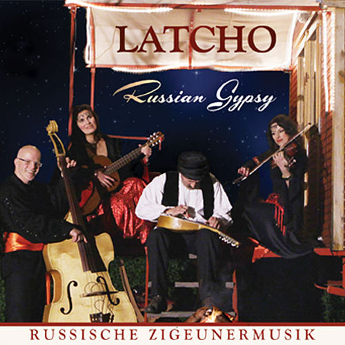 Play & Download Russische Zigeunermusik (Russian Gypsy) by Latcho | Napster