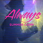 Always by Summer Camp