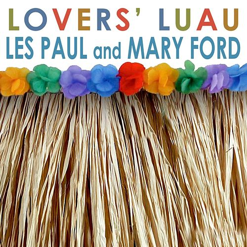 Play & Download Lovers' Luau by Les Paul & Mary Ford | Napster