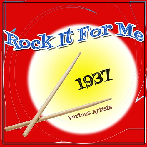 Rock It For Me 1937 by Various Artists