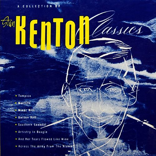 Play & Download Stan Kenton Classics by Stan Kenton | Napster