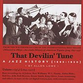 Play & Download That Devilin' Tune: A Jazz History (1895-1950), Vol. 1 (1895-1927) by Various Artists | Napster