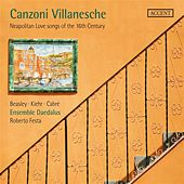 Canzoni villanesche: Neapolitan Love Songs of the 16th century by Various Artists